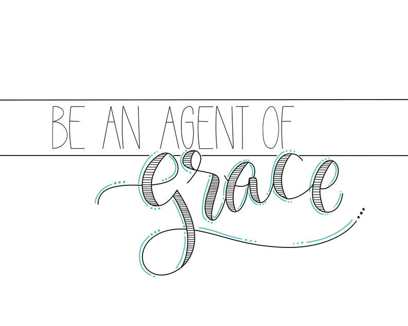 Be An Agent Of Grace Quote Grace Word Art Grace Grace
