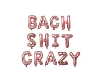 BACH SHIT CRAZY banner 16 inches | Bridal shower decorations | rose gold letter banner | bachlorette party ideas