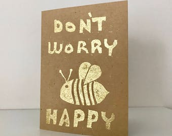 Don't Worry Bee Happy Gold Greeting Card