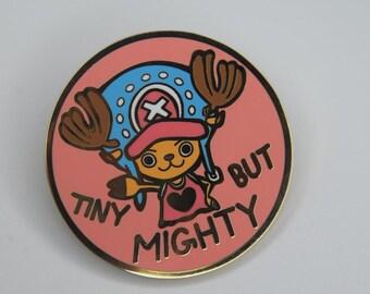 Tiny But Mighty Hard Enamel Pin