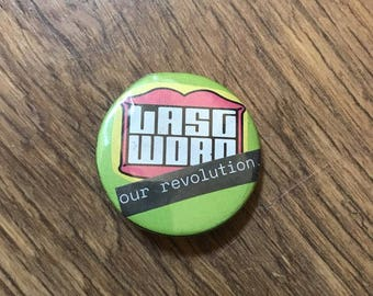 Last Word: Our Revolution handmade punk indie button pin badge