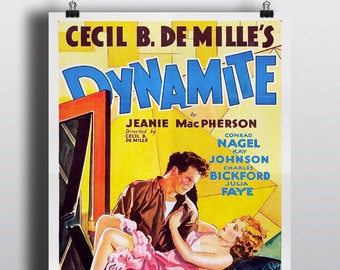 Dynamite, Cecil B. DeMille - Vintage Classic Movie Poster Print