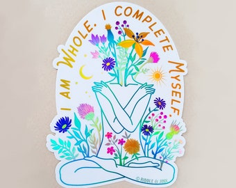 I Am Whole, I Complete Myself - Big Holographic Sticker