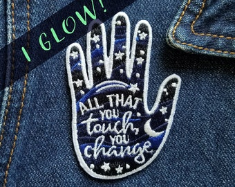 All That You Touch You Change - Embroidered Patch