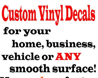 Custom Thoughts/Info Printed in Vinyl, Wall Art,Auto & Business Decal, Boat Decal, Wedding Signs, Caps, Mugs,Tees,Tops-Click on other images