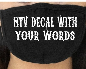 """HTV Decal With Your Words (heat transfer vinyl) """"""""Decal Only"""""""",  Mask """"""""Not"""""""" Included, HTV Decal for Mask, Custom Mask Wording USAVinyls"""