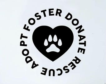 Adopt Foster Donate Rescue Dog Puppy Wall Decal Sticker Room Art Vinyl Beautiful Animal Shelter Pet Vet Paw Print Heart Love