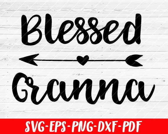 Blessed Granna Svg File Soon To Be Gift Vector Svg Design Etsy