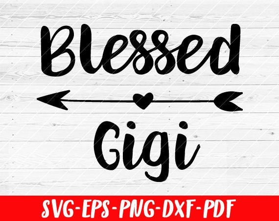 Blessed Gigi Svg File Soon To Be Gift Vector Svg Design For Etsy