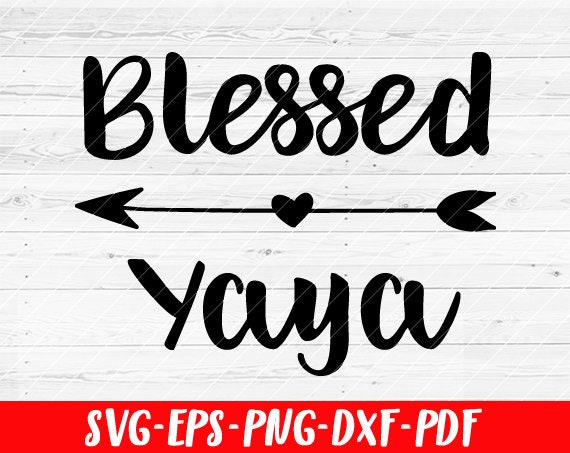Blessed Yaya Svg File Soon To Be Gift Vector Svg Design For Etsy