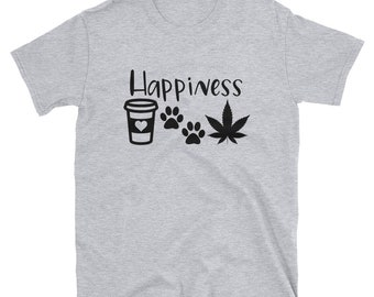 1429b9312f Unisex Happiness shirt coffee pets weed cannabis pot leaf shirt pet lover  shirt 420 shirt pot lover medical marijuana shirt Gildan Unisex