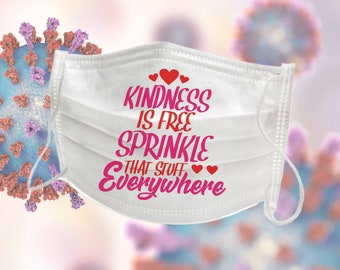 Kindness Is Free Sprinkle That Stuff - Protective Face Mask - Religious Faith Reusable Washable Face Mask - Uplifting Inspiring Quote - USA