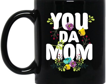 You Da Mom - Fun Mother Gift - Coffee Mug Present for Mom - Mother's Day Flowers Coffee Drinkware