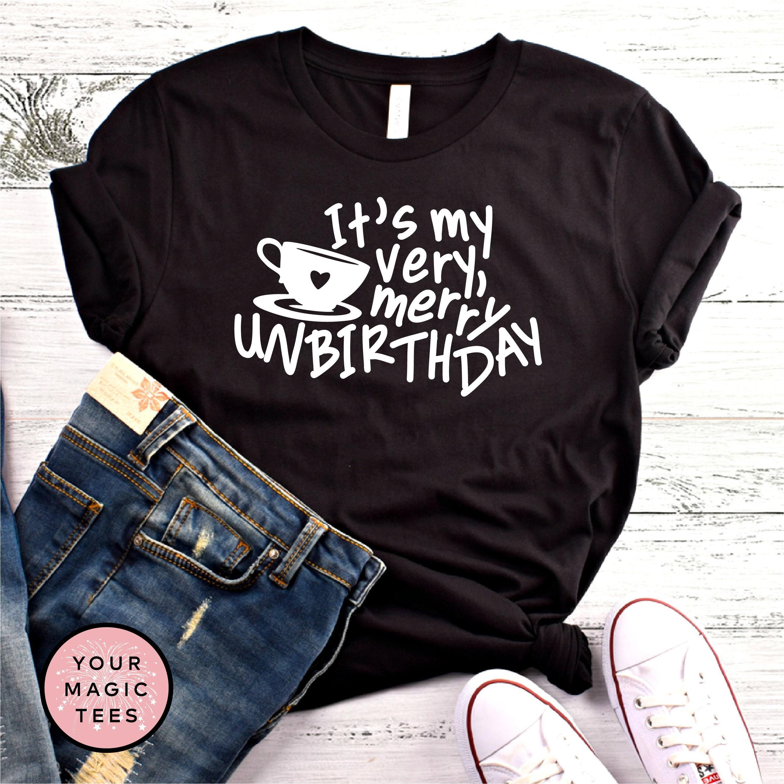 Disney Birthday Shirt Its My Very Unmerry Unisex Shirts Alice In Wonderland World