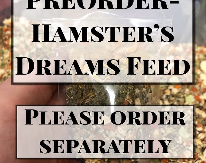 PREORDER Hamster's Dreams Complete Feed (Please Buy This Item Separate From The Rest Of Your Order)