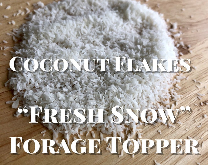 "Fresh ""Snow"" Forage Topper- Coconut Flakes"