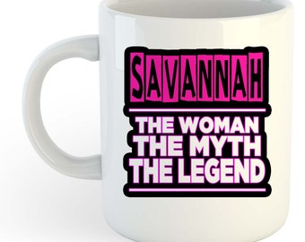 58466a751521 Savannah - The Woman, The Myth, The Legend Mug - Name Personalised Funky  Gift