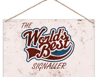 The Worlds Best Signaller - Vintage Look Metal Large Plaque Sign 30x20cm