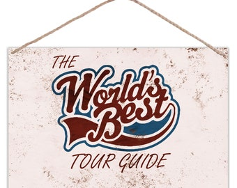 The Worlds Best Tour Guide - Vintage Look Metal Large Plaque Sign 30x20cm