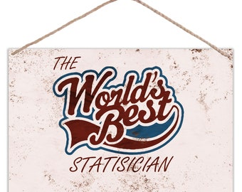 The Worlds Best Statisician - Vintage Look Metal Large Plaque Sign 30x20cm