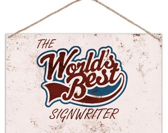 The Worlds Best Signwriter - Vintage Look Metal Large Plaque Sign 30x20cm