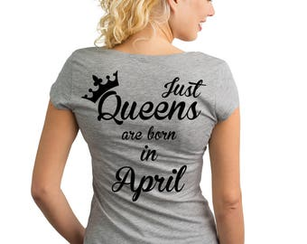 Just Queens are born in April T-Shirt with text on the back.