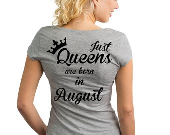 Just Queens are born in August T-Shirt with text on the back.