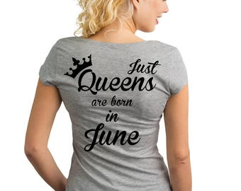 Just Queens are born in June T-Shirt with text on the back.