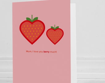 I Love You Berry Much Mum Greeting card