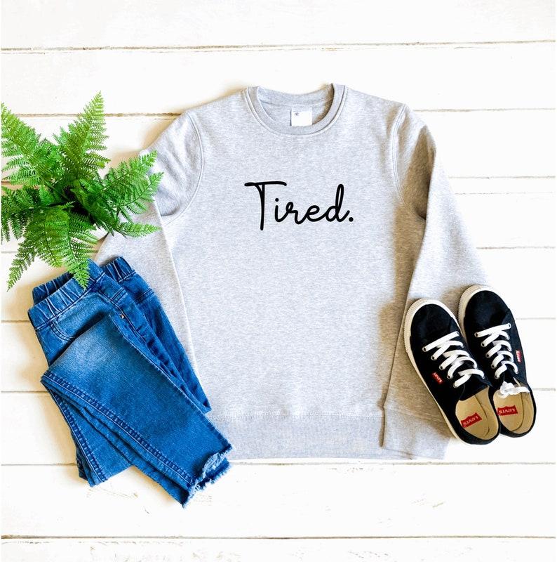 Tired ladies sweatshirt sleepy jumper mum sweater gifts for image 0