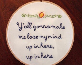 Y'all gonna make me lose my mind embroidery