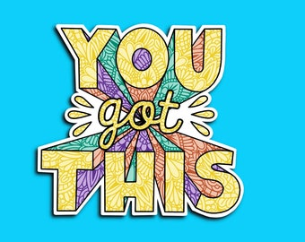 You Got This - Colorful - Motivation - Keep Going - Word Zentangle Sticker- (WATERPROOF)