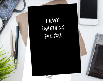 Something for You // Adulthood // Funny Birthday Cards // I Have Something for You // Gift // Snarky // Greeting Cards