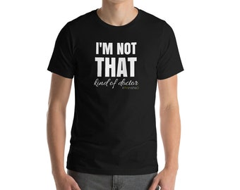 PhD Graduation Gift T Shirt - Phinished - Not THAT Kind of Doctor Grad School Graduate Tee