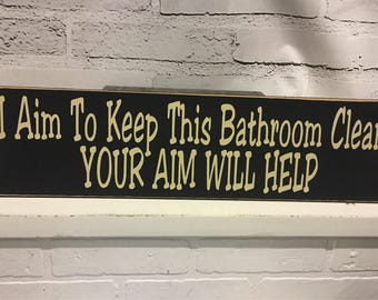 Items Similar To I Aim To Keep This Bathroom Clean Your Aim