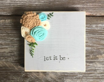 "mini gray wood sign ""let it be"""