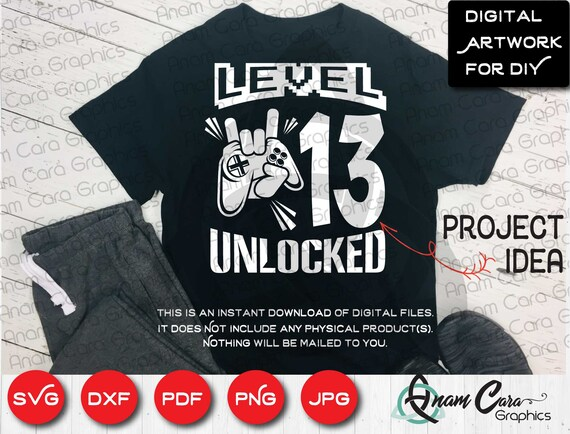 Svg Level 13 Unlocked Cut Or Print Diy Art 13th Thirteen Etsy