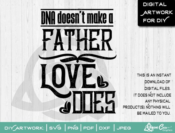 Svg Dna Doesn T Make A Father Love Does Cut Or Print Etsy