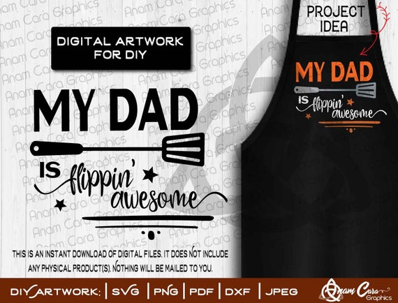 Svg My Dad Is Flippin Awesome Cut File Or Print Fun Etsy