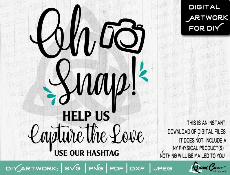 Download Oh Snap Help Us Capture the Love Use our Hashtag SVG Cut ...