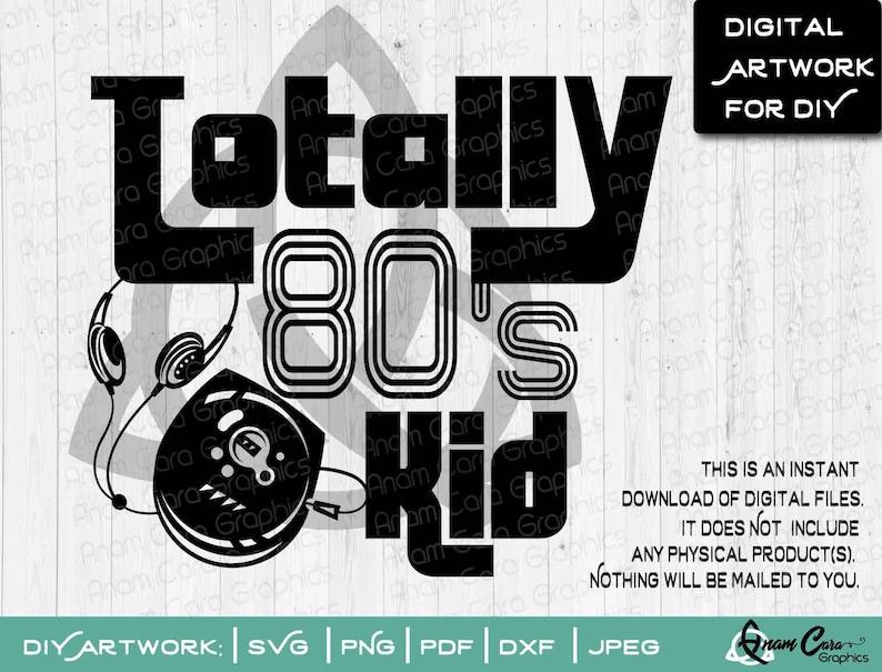 SVG Cut | Totally 80's Kid | Retro Walkman Old School Rap Hood Hip Hop 80's  90's | Funny Iron On Mug Vinyl Fun Mom Wine Coffee