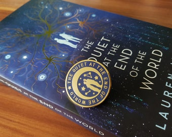 The Quiet at the End of the World enamel pin - made by felfiramoondesigns