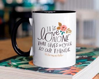 Love Gives Worth - St. Theresa of Avila - Mug