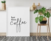 But First Coffee digital printable, morning coffee print, instant download poster, coffee quote print, funny wall decor, office wall decor