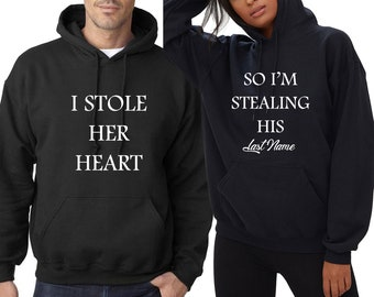 de00740e41 I Stole Her Heart So I Am Stealing His Last Name Wedding Couple Matching  Hoodie Valentines Engagement Hoody Wedding Hood Hooded