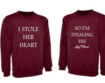 fda07670e I Stole Her Heart So I Am Stealing His Last Name Wedding Couple Matching  Sweatshirt Valentines Engagement Jumper Wedding Sweater shirt