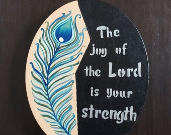 Nehemiah 8:10//original scripture art//Lord is my strength//Peacock feather painting/oval canvas//Christian art//Religious gifts under 50