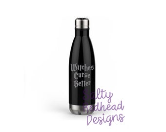 Wicthes Curse Better 17oz Sandblasted Steel Waterbottle