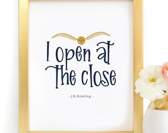 Harry Potter I open at the close golden snitch quidditch deathly hallows Quote Poster Typography Art Print