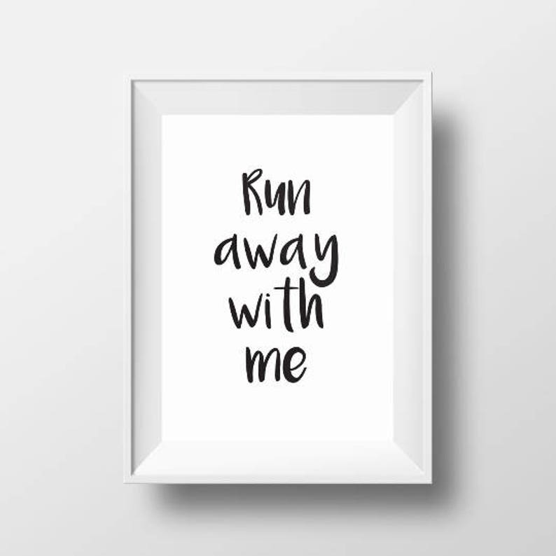 Run Away With Me Poster Love Print Romantic Poster Etsy